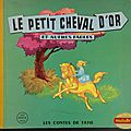 Livre Collection ... Le petit Cheval d'Or (1955) * <b>Contes</b> & <b>Fables</b> *