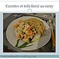 Carottes au curry et au tofu fumé