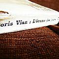 <b>L</b>'<b>Ecume</b> des <b>jours</b>, ou <b>l</b>'inégalable talent de Boris Vian