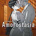 Amorostasia - tome 1 et 2