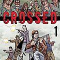 Crossed, Tome 1, écrit par Garth <b>Ennis</b>, illustré par Jacen Burrows