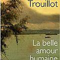 La Belle Amour humaine, de Lyonel Trouillot (2011)