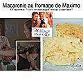 macaronis au fromage de Maximo