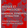 Atelier expérimental masque et technologies : immersion, expression, interaction