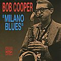 Bob Cooper - 1957 - Milano Blues (Fresh Sound)