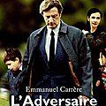 _L'Adversaire_, d'Emmanuel Carrère (2000)