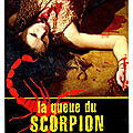 La Queue du Scorpion (Attention, ça pique !)