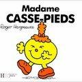 Madame casse-pieds