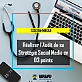 Réaliser l'Audit de sa Stratégie <b>Social</b> <b>Media</b> en 03 points