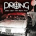 """PRONG """"Songs From The Black Hole"""" (Review In French) + Teaser """"Songs From The Black Hole"""""""