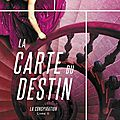 La carte du destin [la conspiration #2] de maggie hall