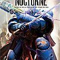 Trilogie du tome de feu - livre iii : nocturne