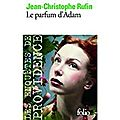 Jean-christophe rufin, le parfum d'adam, folio, 765 pages