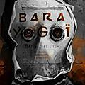 Bara yogoï de léo henry, jacques mucchielli et stéphane perger