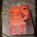 Par le <b>feu</b>- Will Hill
