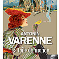 """#PrixAudiolib2019 """"La Toile du monde"""" d'Antonin Varenne lu par Julien Defaye"""