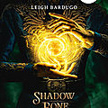 Grisha, tome 1 : Shadow and Bone ; de Leigh Bardugo