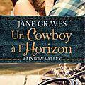 <b>Rainbow</b> Valley, Tome 1: Un Cowboy à l'Horizon de Jane Graves