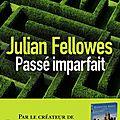 Passé imparfait de julian fellowes