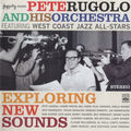 Pete Rugolo & His Orchestra feat West Coast Jazz All Stars - 1957-61 - Exploring New Sounds (Fresh Sound)
