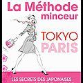 La Méthode minceur Tokyo Paris - Les secrets des <b>Japonaises</b> pour vivre mince et belle - Sophie Ortega - Editions First