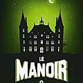 lecture: Le <b>Manoir</b> tome 4