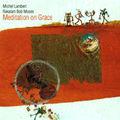 Michel <b>Lambert</b>, Rakalam Bob Moses: Meditation on Grace (FMR - 2008)