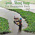Loeuk... tchong kraoy : la dernière fois, de phiseth srun.