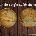 Pain de <b>seigle</b> au kitchenaid