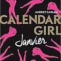 <b>Calendar</b> girl, Tome 1 : Janvier, de Audrey Carlan