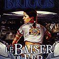 Saga Mercy Thompson - Le <b>baiser</b> du <b>fer</b> - Patricia Briggs