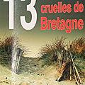 REBOURS Fañch / 13 nouvelles cruelles de <b>Bretagne</b>.