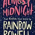 Almost midnight ❉❉❉ <b>Rainbow</b> <b>Rowell</b>