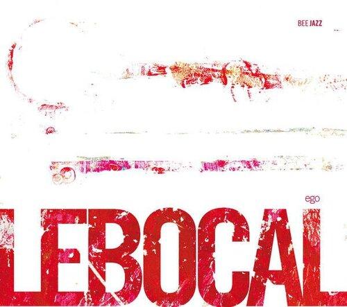 Lebocal - 2006 - Ego (Bee Jazz)