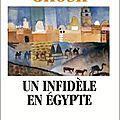 Un infidèle en egypte - amitav ghosh