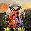 Catch me daddy, un thriller esthétique et sombre