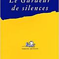LE GARDEUR DE SILENCES...