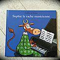 Sophie la vache musicienne