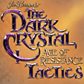 The <b>Dark</b> <b>Crystal</b> : Age of Resistance Tactics sortira en 2020