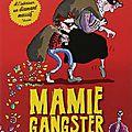 Mamie gangster de david walliams, editions albin jeunesse michel, 2013