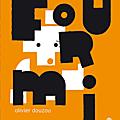 FOURMI d'Olivier DOUZOU