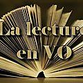 La <b>lecture</b> en <b>VO</b>