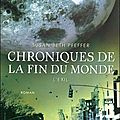 Chroniques de la fin du monde - <b>Susan</b> <b>Beth</b> <b>Pfeffer</b>