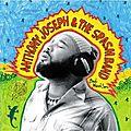 Anthony Joseph & the <b>Spasm</b> Band - Bird Head Son