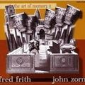 Fred Frith, John Zorn: The Art of Memory II (Rèr Recommended - 2008)