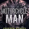Motorcycle Man de Kristen Ashley [L'homme idéal #4]