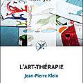 L'<b>art</b> <b>thérapie</b> par Jean Pierre Klein