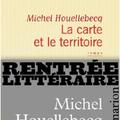 LA <b>CARTE</b> ET LE <b>TERRITOIRE</b>, Michel HOUELLEBECQ