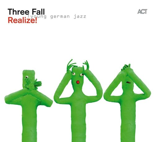 Three Fall - 2013 - Realize! (Act)