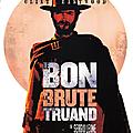 LE BON, LA BRUTE ET LE TRUAND
